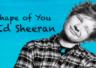 【和訳・歌詞】Shape of You(シェイプオブユー)実はこの動画がすごい!!Ed Sheeranエド・シーラン